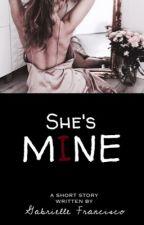 She's Mine (Oneshot) by SweetPeachWP