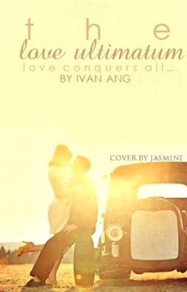 The Love Ultimatum [Watty Awards 2013] by MarineLynn