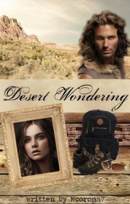 Desert Wondering (Watty Awards 2013 entry)(NaNoWriMo 2012)