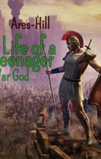 Life of a teenage war god by ares-hill