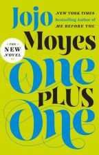 One Plus One by jojomoyesauthor