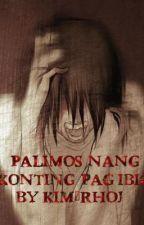 PALIMOS NANG KONTING PAG-IBIG( a short story ) by KimVerly