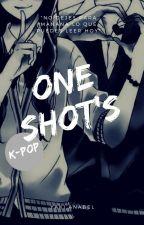 ONE SHOT'S ~ K-Pop (~^^~) by Y4K1T4_Y0M1