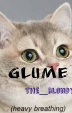 Glume by The_Blondy