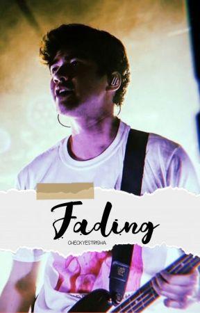 Fading (Sequel; A Calum Hood Fan Fiction) by checkyestrisha