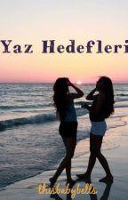 YAZ HEDEFLERİ by thisbabybells