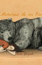 Memorias de un Oso [Historia corta] by RosaDango