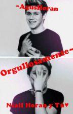 Orgullosamente♥ (Niall Horan y Tú) by aguspascu104
