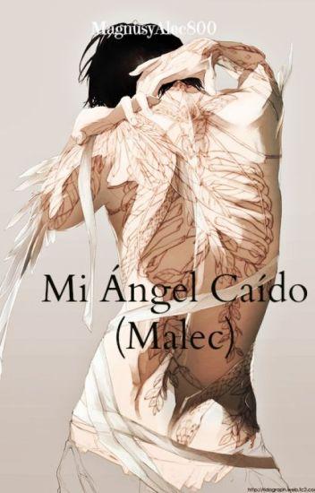 Mi Ángel Caído (Malec)