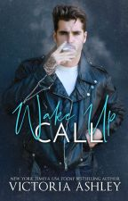 Wake Up Call  (FULL VERSION ONLY AVAILABLE FOR A LIMITED TIME) by VictoriaAshleyAuthor