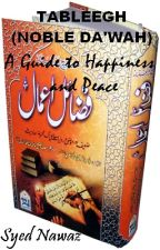 Tableegh (Noble Da'wah) - A Guide to Happiness and Peace by SyedNawaz