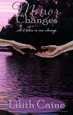 Minor Changes by LilMiss_Lilith