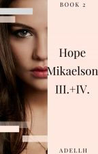 Hope Mikaelson III. (Impossible) by AdellH
