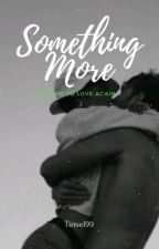 Something More- interracial story (BWWM) Nash Grier and Cameron Dallas by tinsel99
