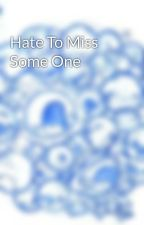 Hate To Miss Some One by nandoez