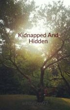 Kidnapped And Hidden by whitelaw07