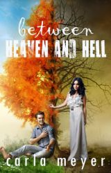 Between Heaven and Hell by Carla_Meyer