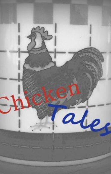 Chicken Tales by petcollect