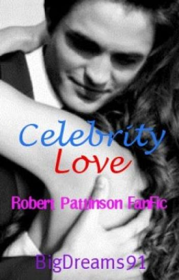 Celebrity Love [Robert Pattinson Story] (Celebrity Crush Sequel)