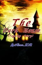 The Dark House- (Tagalong story) by FuHrEr_Official