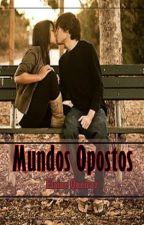 Mundos Opostos. by ElaineBDQ
