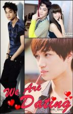 We Are Dating [EXO-K's Kai] by ayahxox