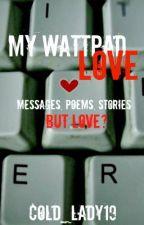 My Wattpad Love - Contest Entry :) by XxSilent_angel13xX
