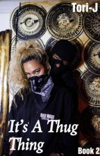It's A Thug Thing by Tori-J