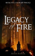 Legacy of Fire (The Blaze Trilogy - Book #1) by cozmic