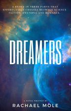 Dreamers- Book 1 by RachaelMole