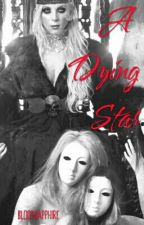 A Dying Star (ITM & MIW Story) by BloodSapphire