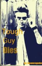 Tough Guy Dies (bad boy Jack Johnson fanfic) by soulfxcked
