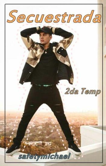 Secuestrada. || 2da Temp. || Austin Mahone y Tu|| TERMINADA