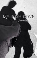 My Irish love by craving1d