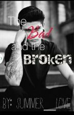The Bad and The Broken by summer___love