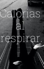Calorías al respirar by brokenskins