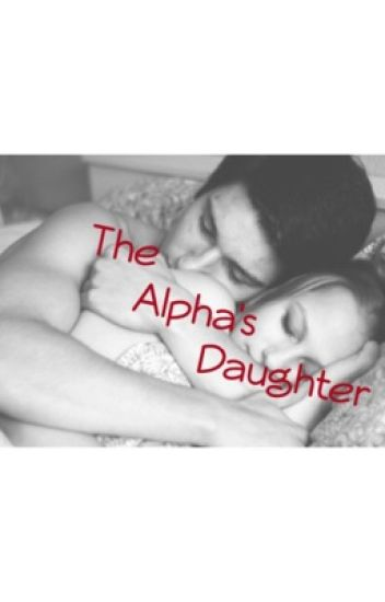 The Alpha's Daughter[Slow Updates]