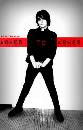 Ashes To Ashes (Priest!Gerard Frerard) [SEQUEL] by Headfirst_for_Helena