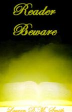 Reader Beware by LaurenDMSmith