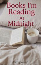 Books I'm Reading At Midnight by strikingbeauty