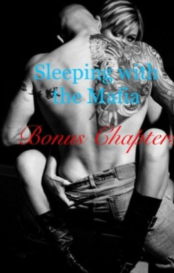 Sleeping with the Mafia *Bonus Chapters*