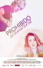 Prohibido Enamorarse ||PE1|| by Bri-The-Fangirl