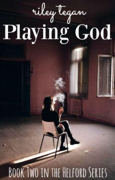 Playing God (Helford #2) by RileyTegan