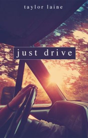 Just Drive [old version]