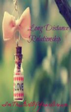 Long Distance Relationship by ImTheGirlOfYourDream