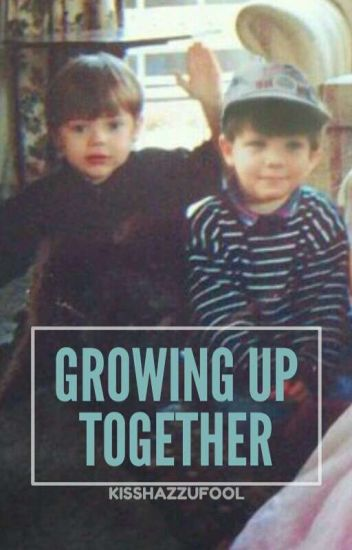 Growing Up Together [l.s. au] (ENTRARÁ EM CORREÇÃO ORTOGRÁFICA)