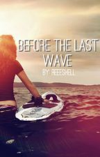 Before The Last Wave by reeeshell