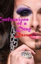 Confessions of a Drag Queen(boyXboy) by Msmonroex