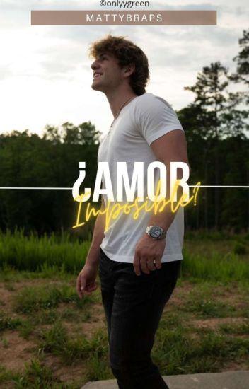 ¿Amor imposible? (MattyBRaps&Tu) [Terminada]✔