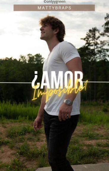 ¿Amor imposible?(MattyBRaps&Tu)